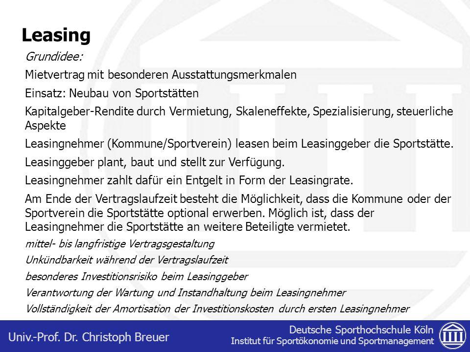 Deutsche Sporthochschule Köln Institut für Sportökonomie und Sportmanagement Univ.-Prof. Dr. Christoph Breuer Leasing Grundidee: Mietvertrag mit beson