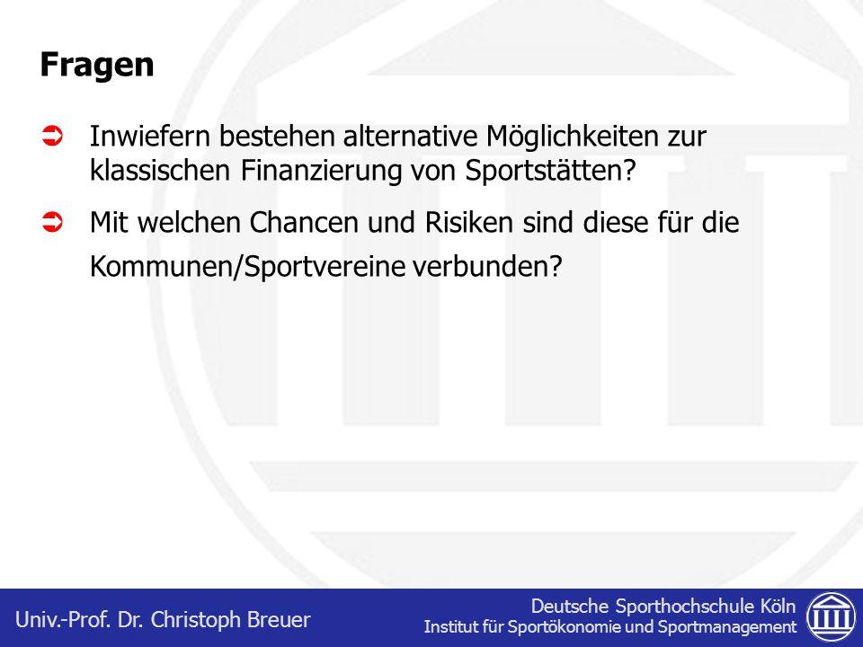 Deutsche Sporthochschule Köln Institut für Sportökonomie und Sportmanagement Univ.-Prof. Dr. Christoph Breuer Fragen Inwiefern bestehen alternative Mö