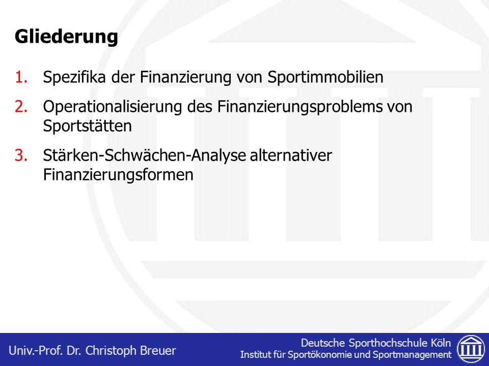 Deutsche Sporthochschule Köln Institut für Sportökonomie und Sportmanagement Univ.-Prof. Dr. Christoph Breuer Gliederung 1.Spezifika der Finanzierung