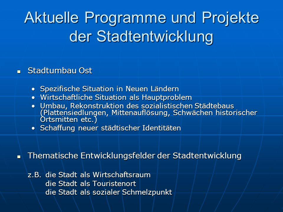 Aktuelle Programme und Projekte der Stadtentwicklung Stadtumbau Ost Stadtumbau Ost Spezifische Situation in Neuen LändernSpezifische Situation in Neue