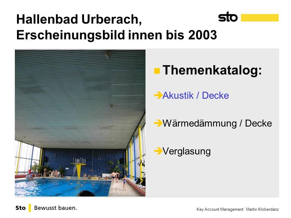 Key Account Management: Martin Kloberdanz Hallenbad Urberach, Erscheinungsbild innen bis 2003 Themenkatalog: Akustik / Decke Wärmedämmung / Decke Verg
