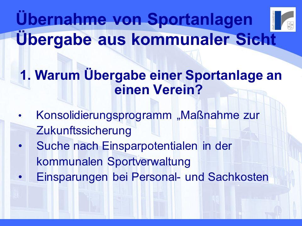 Übernahme von Sportanlagen Übergabe aus kommunaler Sicht 2.