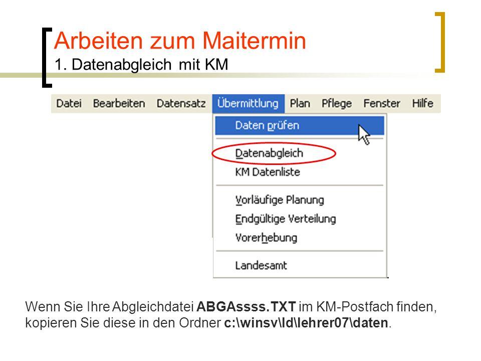 Arbeiten zum Maitermin 1. Datenabgleich mit KM Wenn Sie Ihre Abgleichdatei ABGAssss.TXT im KM-Postfach finden, kopieren Sie diese in den Ordner c:\win