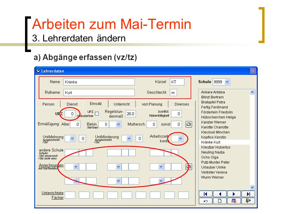 Arbeiten zum Mai-Termin 3. Lehrerdaten ändern a) Abgänge erfassen (vz/tz)