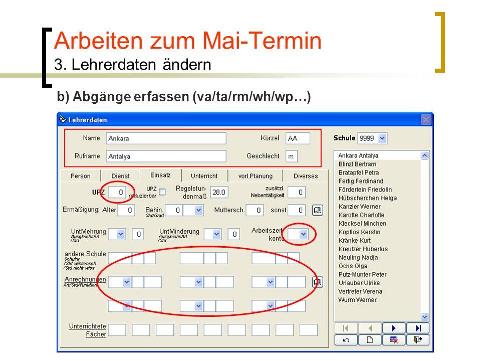 Arbeiten zum Mai-Termin 3. Lehrerdaten ändern b) Abgänge erfassen (va/ta/rm/wh/wp…)