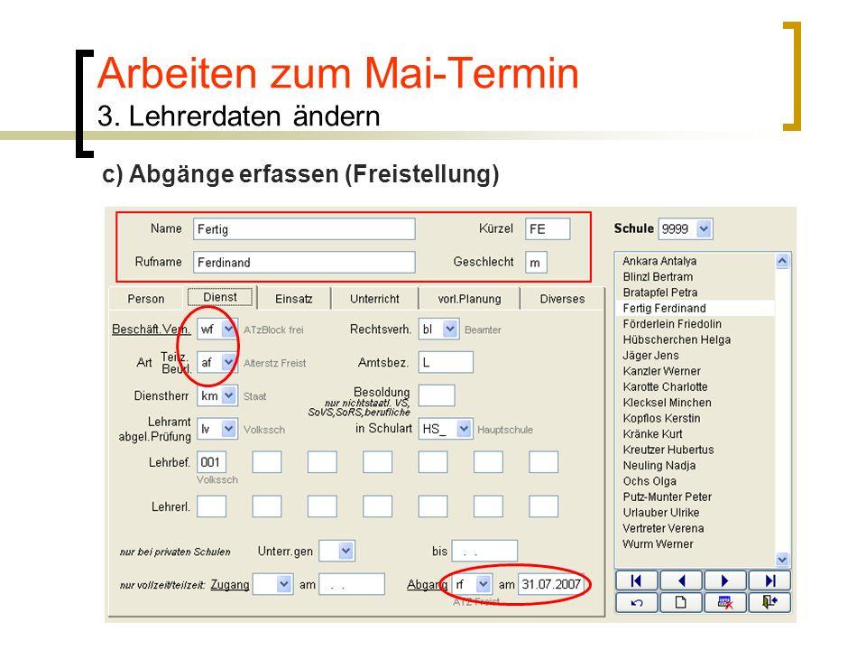 Arbeiten zum Mai-Termin 3. Lehrerdaten ändern c) Abgänge erfassen (Freistellung)