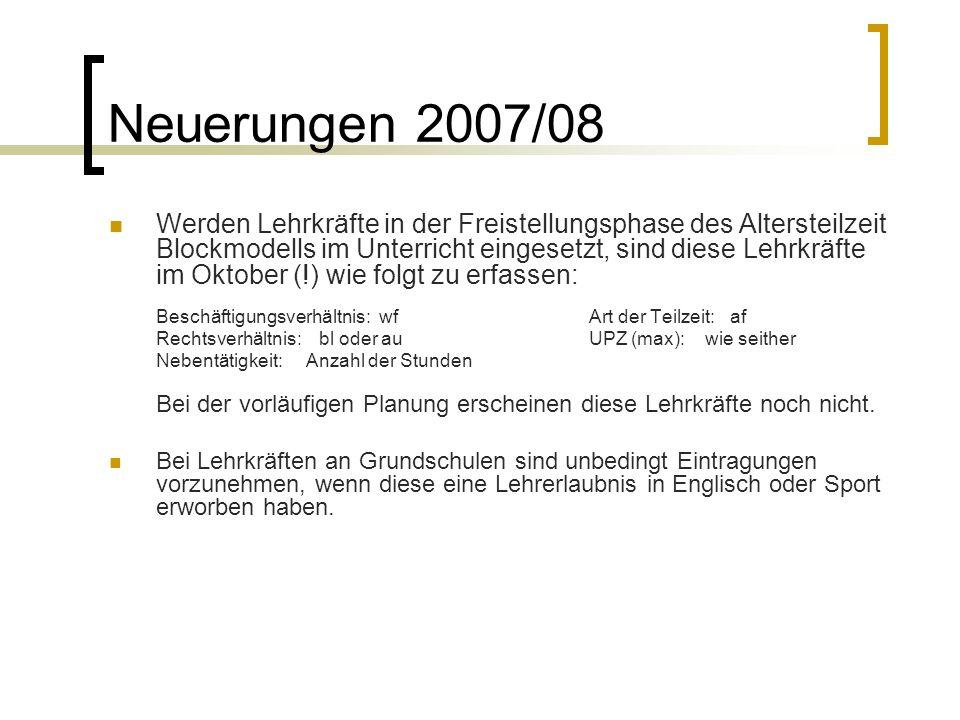Neuerungen 2007/08 Werden Lehrkräfte in der Freistellungsphase des Altersteilzeit Blockmodells im Unterricht eingesetzt, sind diese Lehrkräfte im Okto