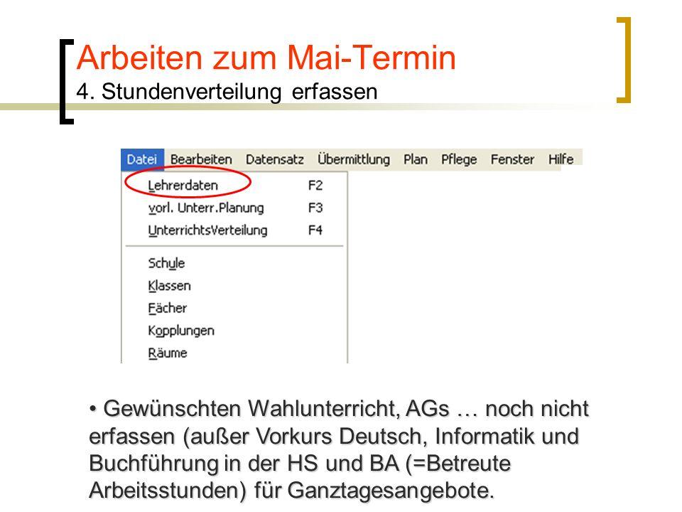 Gewünschten Wahlunterricht, AGs … noch nicht erfassen (außer Vorkurs Deutsch, Informatik und Buchführung in der HS und BA (=Betreute Arbeitsstunden) f