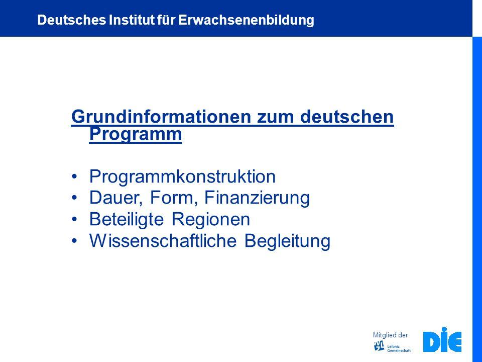 Grundinformationen zum deutschen Programm Programmkonstruktion Dauer, Form, Finanzierung Beteiligte Regionen Wissenschaftliche Begleitung Mitglied der