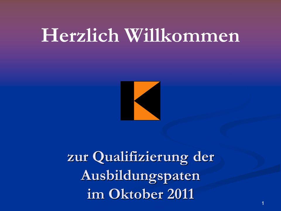 1 Herzlich Willkommen zur Qualifizierung der Ausbildungspaten im Oktober 2011