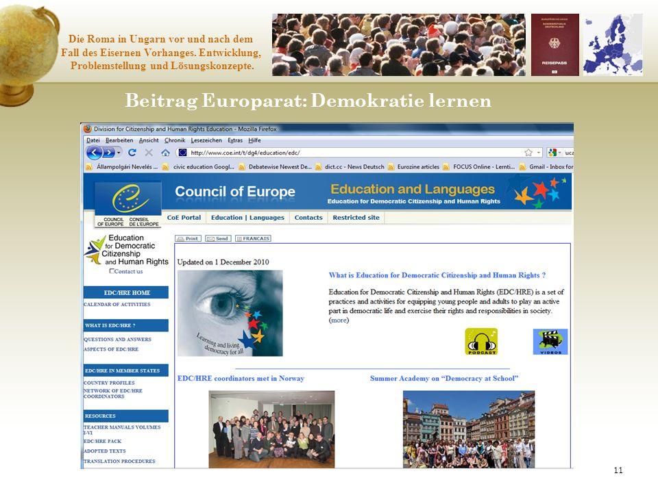 11 Die Roma in Ungarn vor und nach dem Fall des Eisernen Vorhanges. Entwicklung, Problemstellung und Lösungskonzepte. Beitrag Europarat: Demokratie le