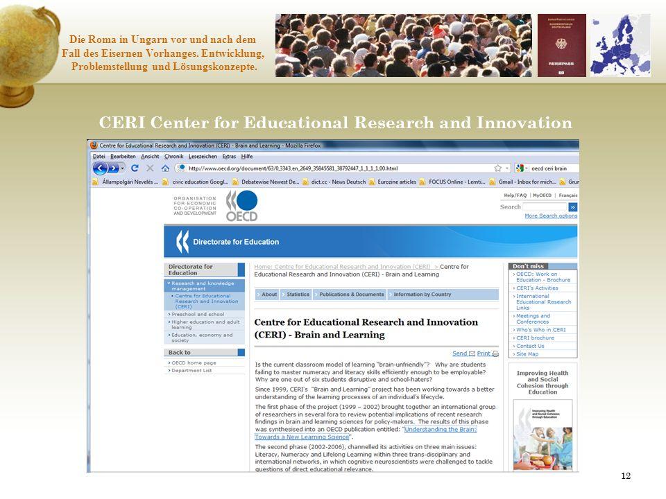 12 Die Roma in Ungarn vor und nach dem Fall des Eisernen Vorhanges. Entwicklung, Problemstellung und Lösungskonzepte. CERI Center for Educational Rese