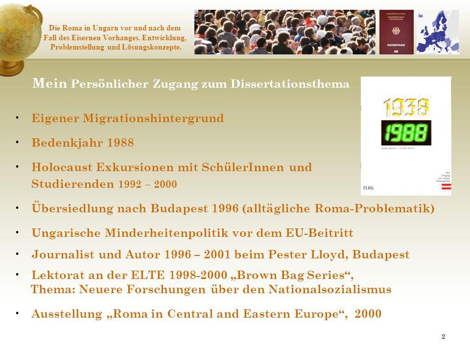 22 Mein Persönlicher Zugang zum Dissertationsthema Eigener Migrationshintergrund Bedenkjahr 1988 Holocaust Exkursionen mit SchülerInnen und Studierend