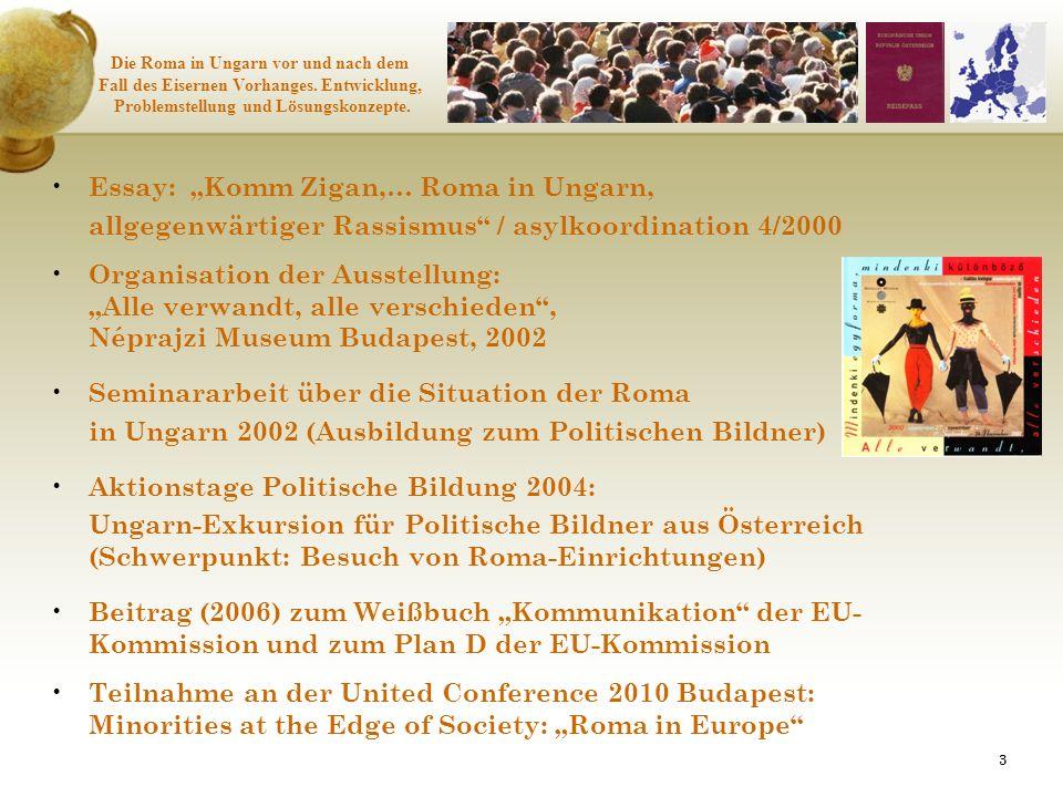33 Die Roma in Ungarn vor und nach dem Fall des Eisernen Vorhanges. Entwicklung, Problemstellung und Lösungskonzepte. Essay: Komm Zigan,… Roma in Unga