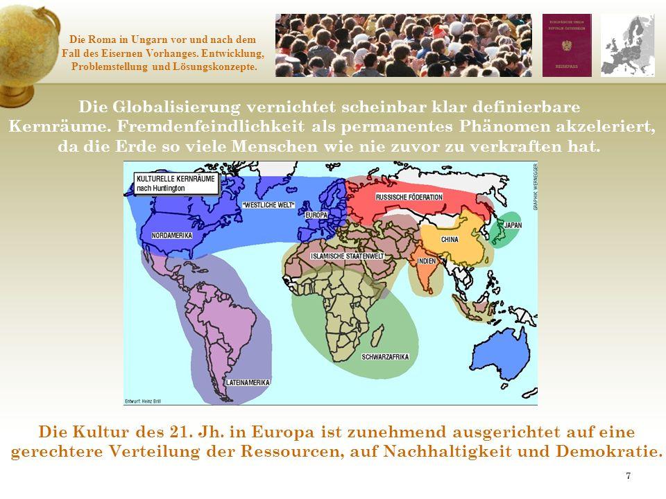 77 Die Roma in Ungarn vor und nach dem Fall des Eisernen Vorhanges. Entwicklung, Problemstellung und Lösungskonzepte. Die Globalisierung vernichtet sc