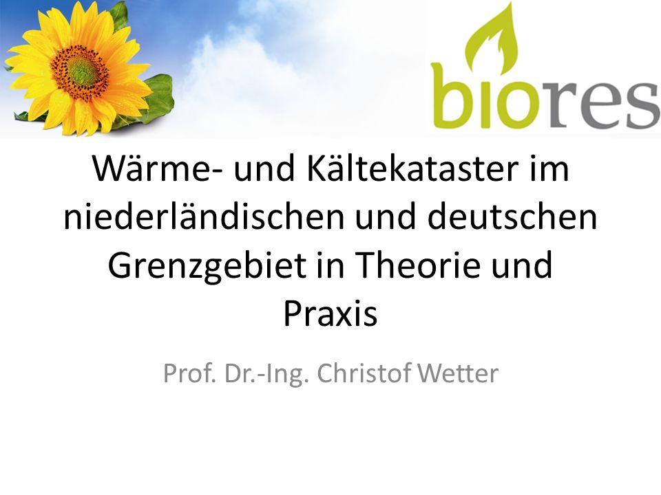 Wärme- und Kältekataster im niederländischen und deutschen Grenzgebiet in Theorie und Praxis Prof.