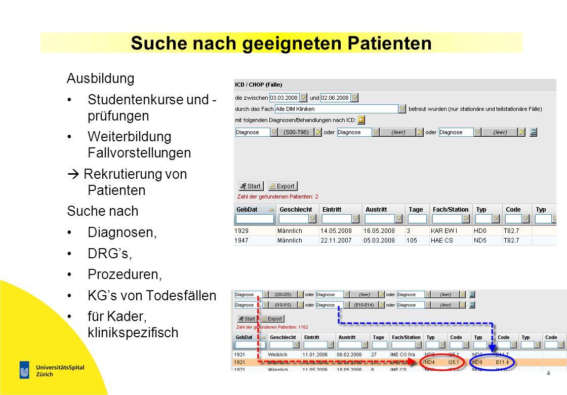 3 Unterstützen Klinikinformationssysteme Forschung und Lehre ? 1.Die Suche nach geeigneten Patienten 2.Fallbesprechungen 3.Clinical Datawarehouse und