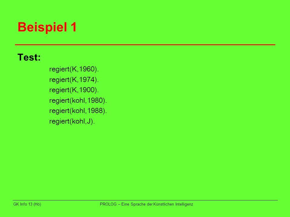 GK Info 13 (Hö)PROLOG – Eine Sprache der Künstlichen Intelligenz Beispiel 2 Test: reg_dauer(adenauer,J).