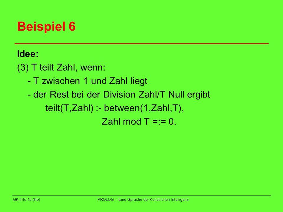 GK Info 13 (Hö)PROLOG – Eine Sprache der Künstlichen Intelligenz Aufgaben Lösen Sie im PROLOG-Arbeitsbuch die Aufgaben S.30/1 – S.35/22