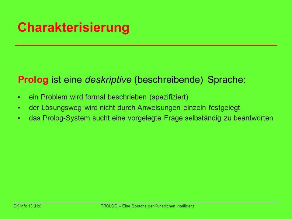 GK Info 13 (Hö)PROLOG – Eine Sprache der Künstlichen Intelligenz Einführung (2)Aussagen, die allgemeine Gesetze, d.h.