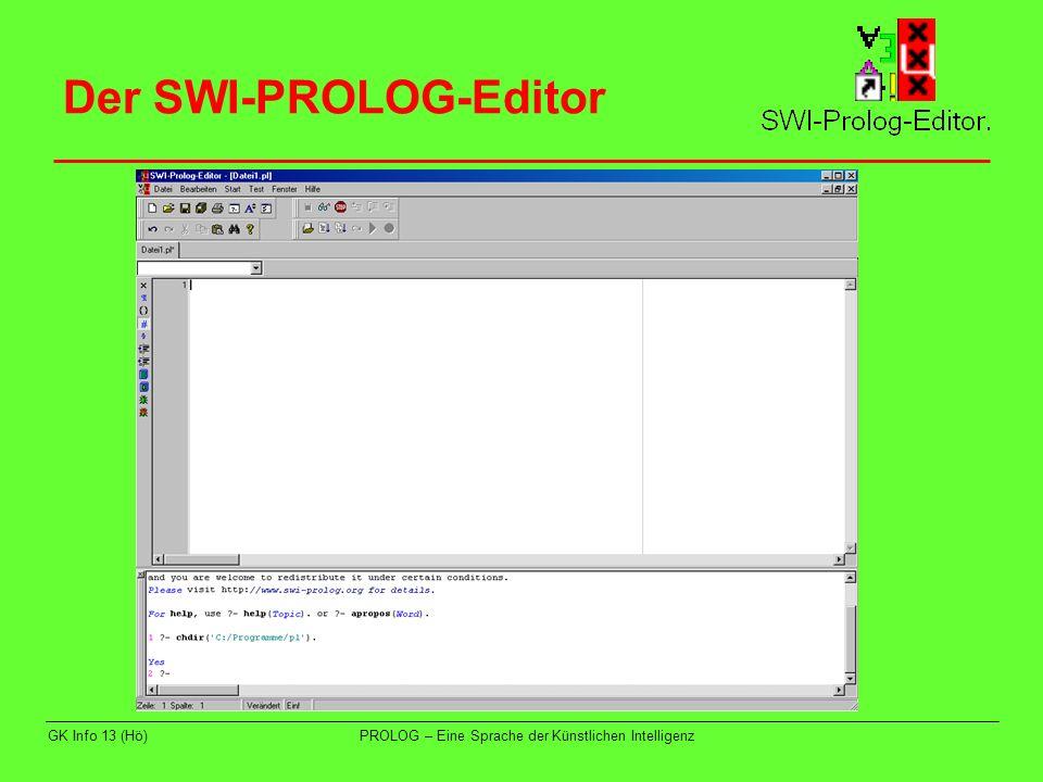GK Info 13 (Hö)PROLOG – Eine Sprache der Künstlichen Intelligenz Wichtige Interpreter-Befehle chdir ( D:\\Verz1\\Verz2 ).