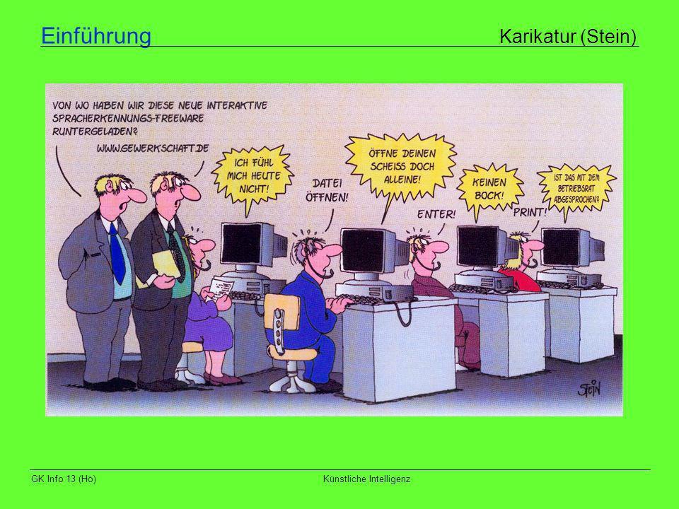 GK Info 13 (Hö)Künstliche Intelligenz Künstliche Intelligenz: Gegenwart und Zukunft Was haben wir für Formen der künstlichen Intelligenz.