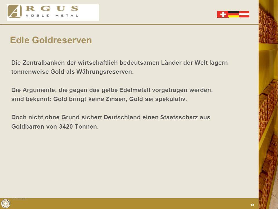 Gold ist seit Jahrtausenden wertbeständiges Edelmetall Gold ist eine Kapitalanlage, die gegen jede Wirtschaftskrise, jeder Währungsreform, jedem Staat