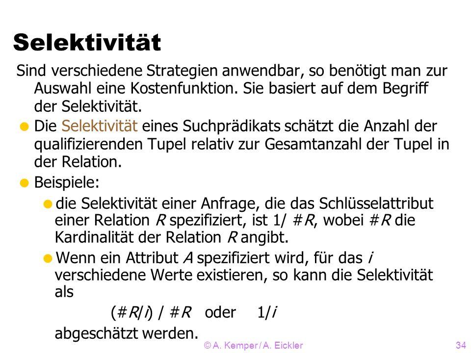 © A. Kemper / A. Eickler34 Sind verschiedene Strategien anwendbar, so benötigt man zur Auswahl eine Kostenfunktion. Sie basiert auf dem Begriff der Se