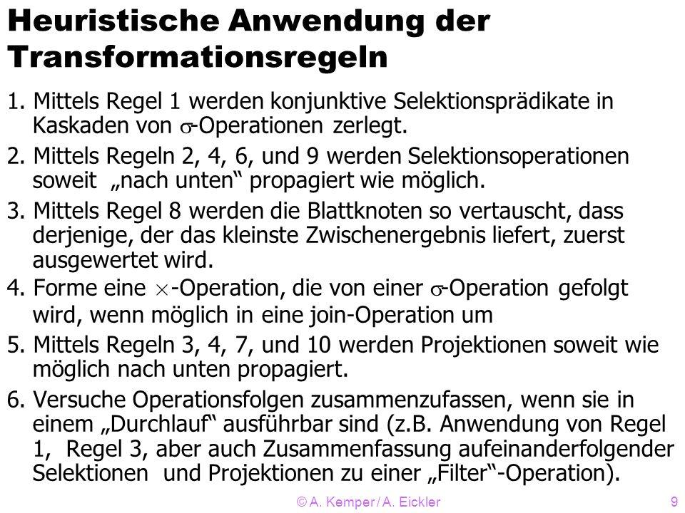 © A. Kemper / A. Eickler30 Ein Auswertungsplan Ein Auswer- tungsplan