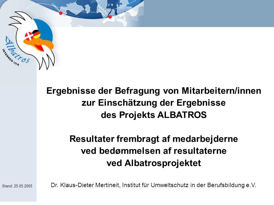 Ergebnisse der Befragung von Mitarbeitern/innen zur Einschätzung der Ergebnisse des Projekts ALBATROS Resultater frembragt af medarbejderne ved bedømmelsen af resultaterne ved Albatrosprojektet Dr.