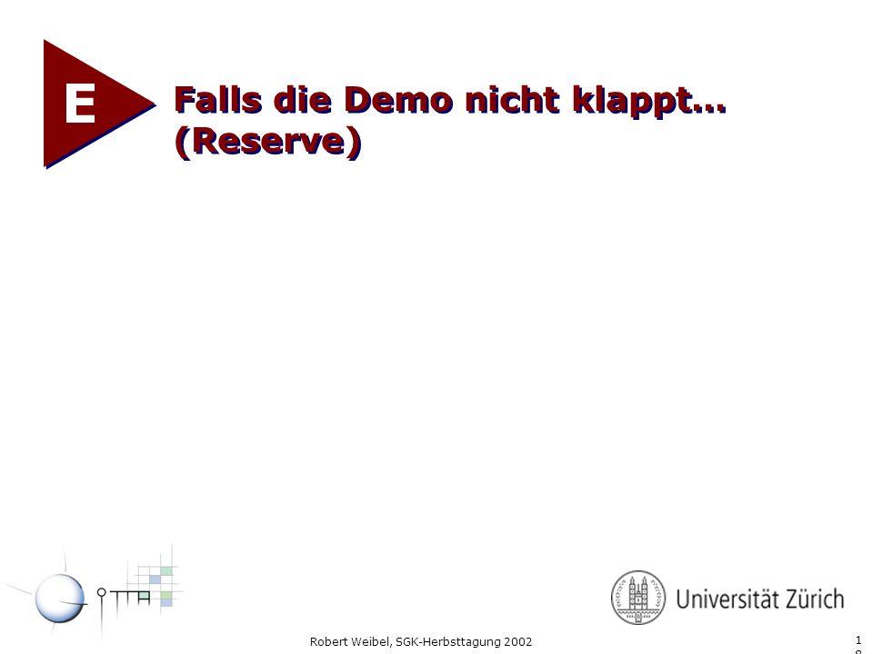 1818 Robert Weibel, SGK-Herbsttagung 2002 Falls die Demo nicht klappt… (Reserve) E
