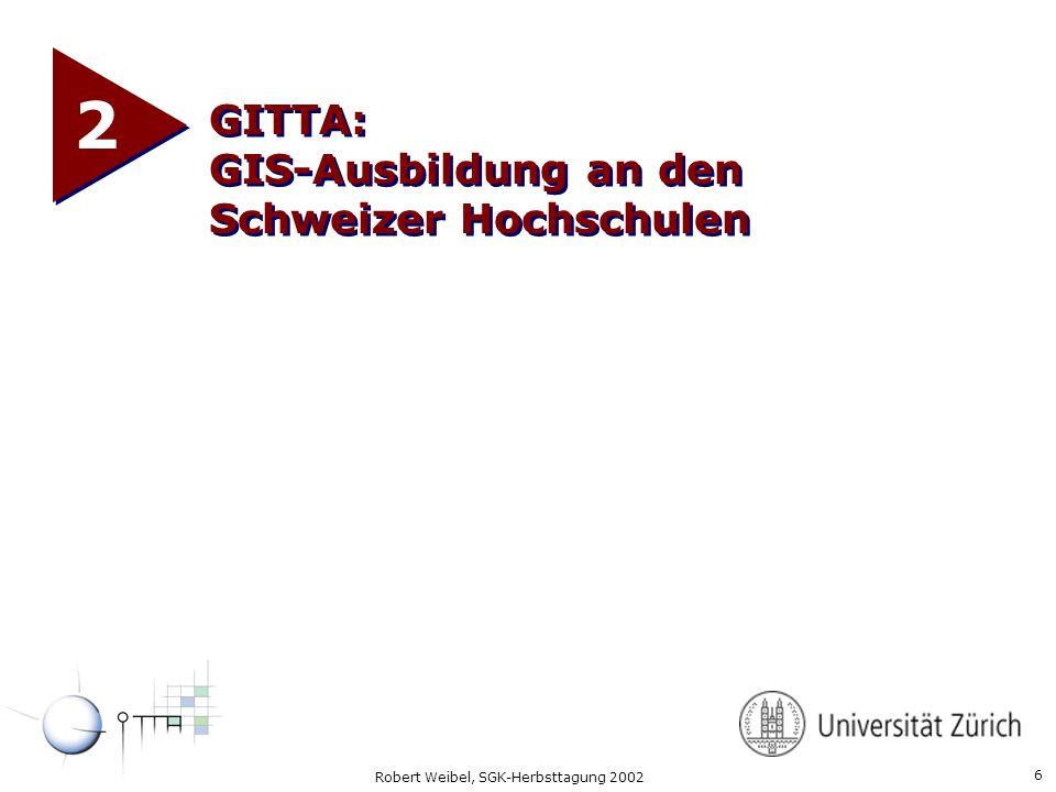 7 Robert Weibel, SGK-Herbsttagung 2002 Was ist GITTA .