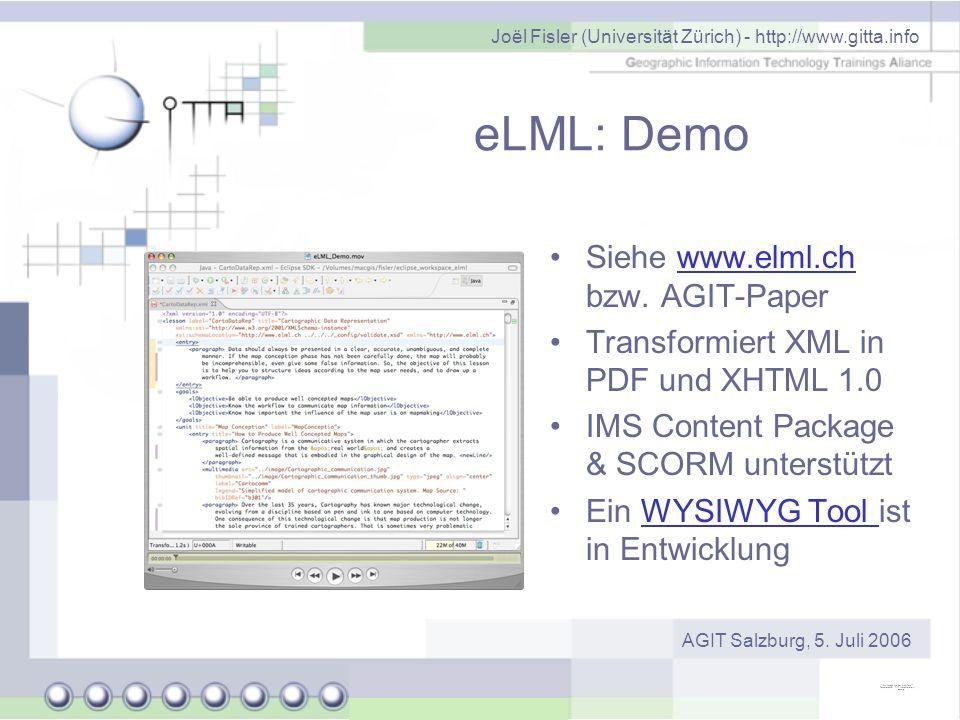 Joël Fisler (Universität Zürich) - http://www.gitta.info AGIT Salzburg, 5. Juli 2006 eLML: Demo Siehe www.elml.ch bzw. AGIT-Paperwww.elml.ch Transform