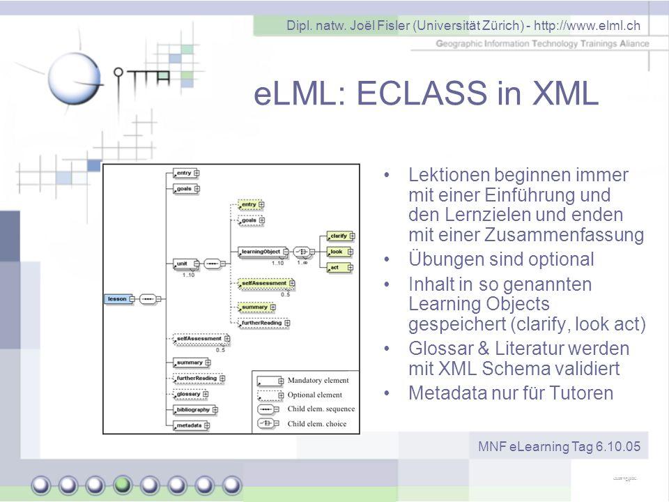 Dipl. natw. Joël Fisler (Universität Zürich) - http://www.elml.ch MNF eLearning Tag 6.10.05 eLML: ECLASS in XML Lektionen beginnen immer mit einer Ein