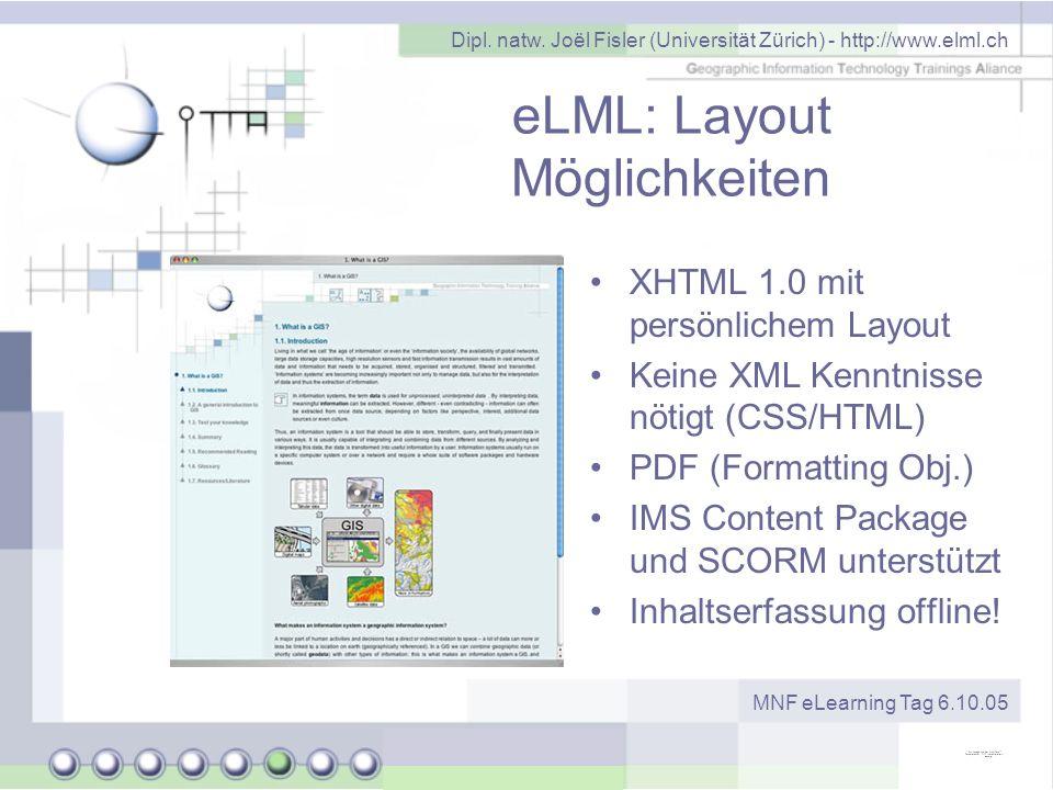 Dipl. natw. Joël Fisler (Universität Zürich) - http://www.elml.ch MNF eLearning Tag 6.10.05 eLML: Layout Möglichkeiten XHTML 1.0 mit persönlichem Layo