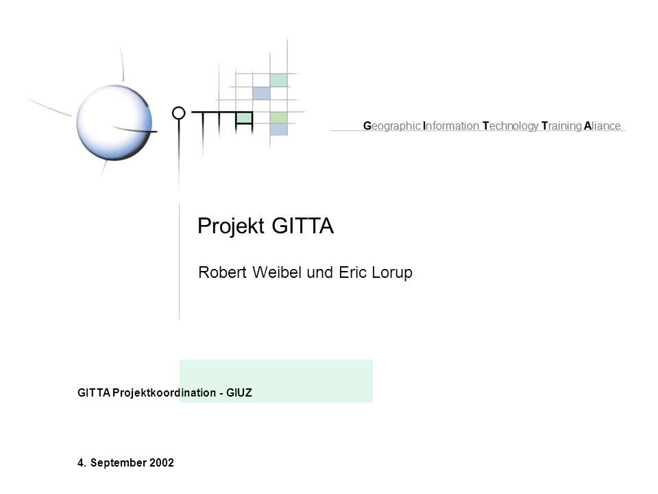 Geographic Information Technology Training Aliance Projekt GITTA GITTA Projektkoordination - GIUZ Geographic Information Technology Training Aliance 4