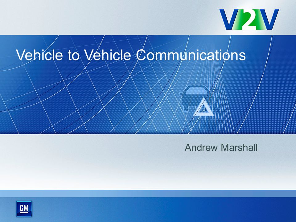 Andrew Marshall Vehicle to Vehicle Communications