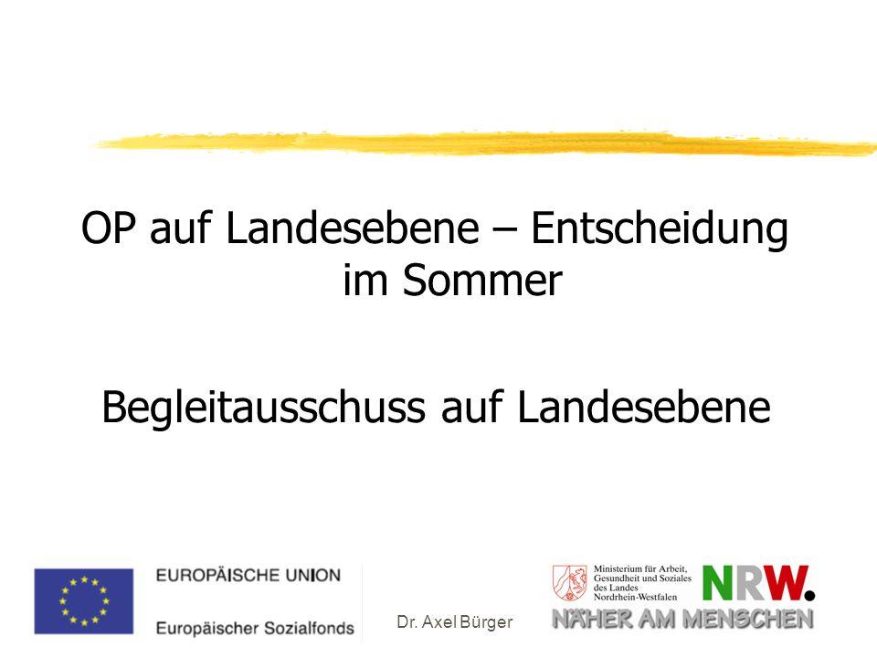 Dr. Axel Bürger OP auf Landesebene – Entscheidung im Sommer Begleitausschuss auf Landesebene