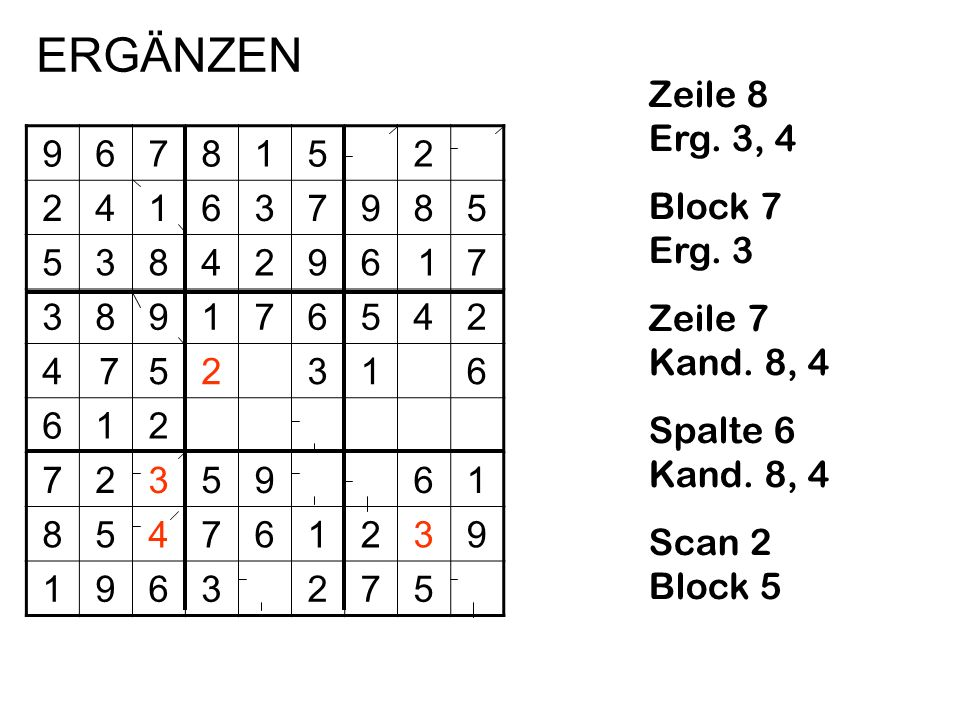 9678152 241637985 5384296 17 389176542 4 752316 612 7235961 854761239 1963275 Zeile 8 Erg. 3, 4 Block 7 Erg. 3 Zeile 7 Kand. 8, 4 Spalte 6 Kand. 8, 4