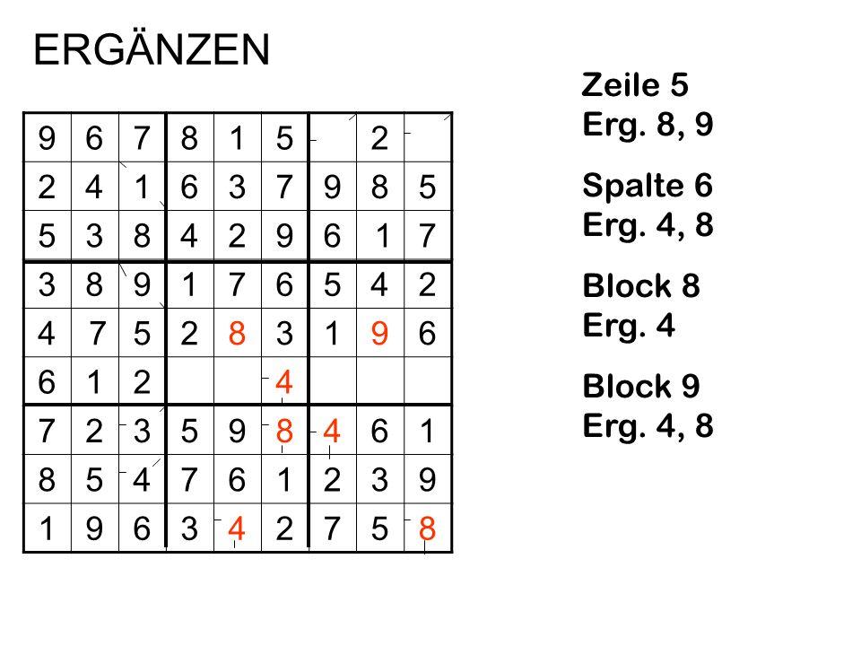 9678152 241637985 5384296 17 389176542 4 75283196 6124 723598461 854761239 196342758 Zeile 5 Erg. 8, 9 Spalte 6 Erg. 4, 8 Block 8 Erg. 4 Block 9 Erg.