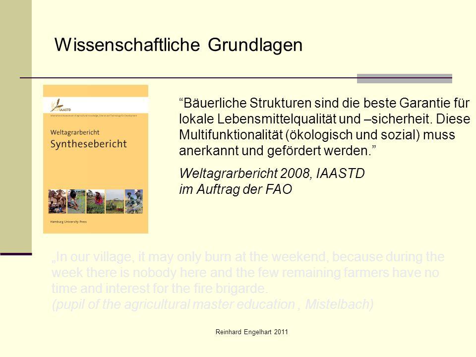 Reinhard Engelhart 2011 Wissenschaftliche Grundlagen Bäuerliche Strukturen sind die beste Garantie für lokale Lebensmittelqualität und –sicherheit. Di