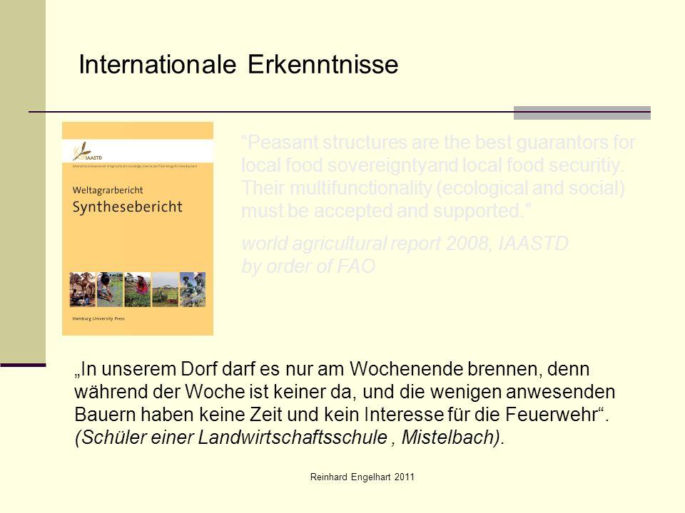 Reinhard Engelhart 2011 Internationale Erkenntnisse In unserem Dorf darf es nur am Wochenende brennen, denn während der Woche ist keiner da, und die w