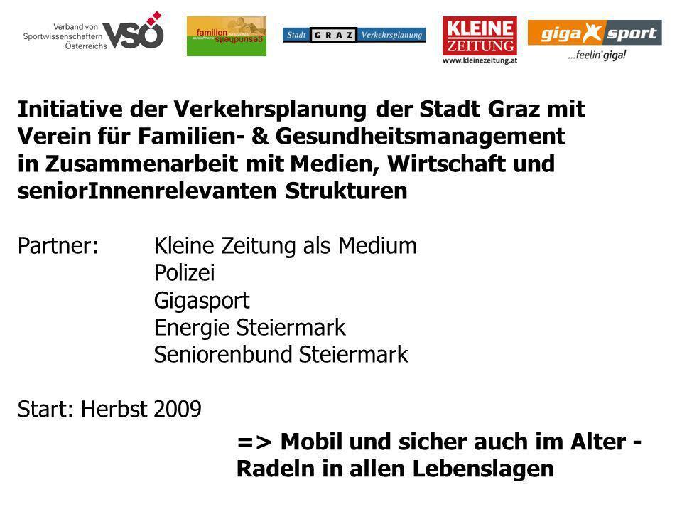 => Mobil und sicher auch im Alter - Radeln in allen Lebenslagen Initiative der Verkehrsplanung der Stadt Graz mit Verein für Familien- & Gesundheitsma