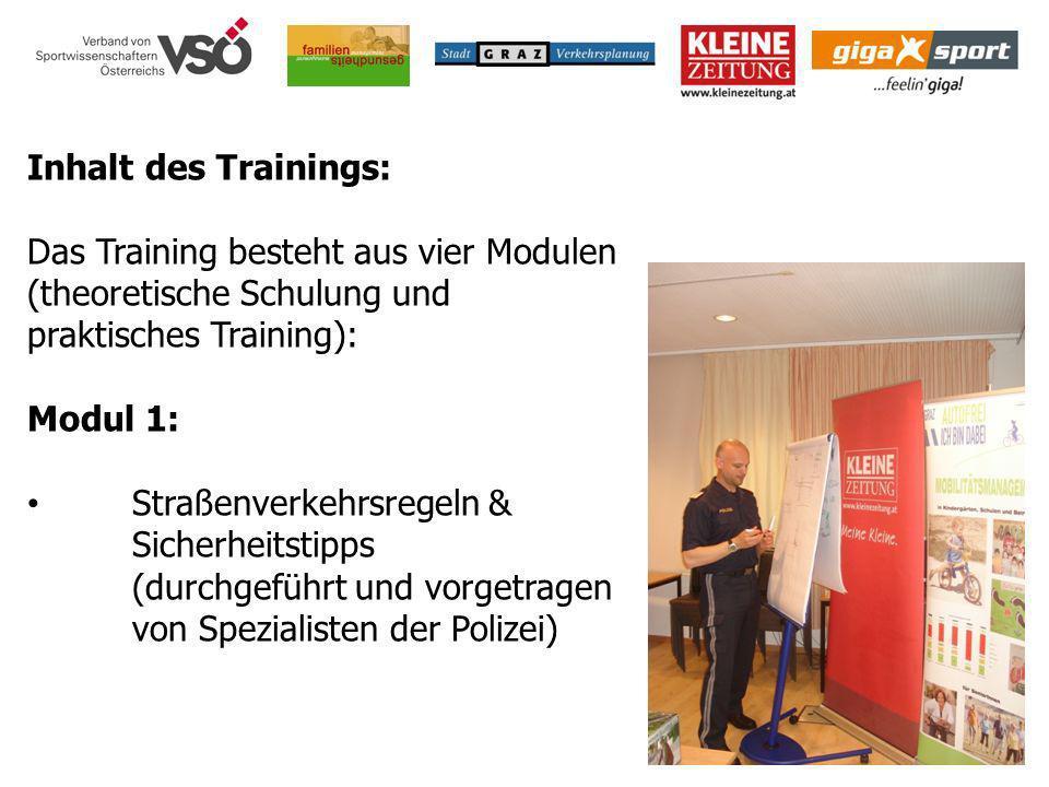 Inhalt des Trainings: Das Training besteht aus vier Modulen (theoretische Schulung und praktisches Training): Modul 1: Straßenverkehrsregeln & Sicherh