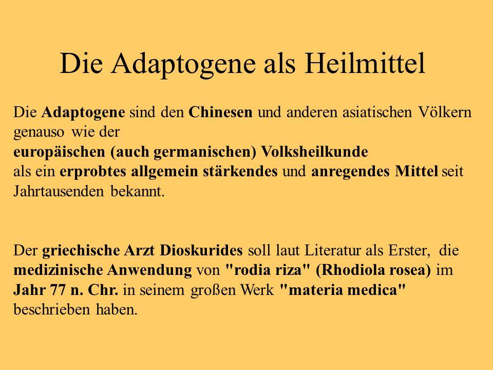 Die Adaptogene als Heilmittel Die Adaptogene sind den Chinesen und anderen asiatischen Völkern genauso wie der europäischen (auch germanischen) Volksh
