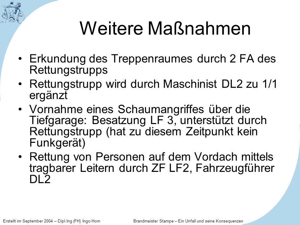 Erstellt im September 2004 – Dipl.Ing (FH) Ingo Horn Brandmeister Stampe – Ein Unfall und seine Konsequenzen Weitere Maßnahmen Erkundung des Treppenra
