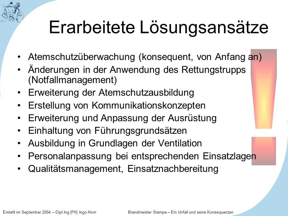 Erstellt im September 2004 – Dipl.Ing (FH) Ingo Horn Brandmeister Stampe – Ein Unfall und seine Konsequenzen Erarbeitete Lösungsansätze Atemschutzüber