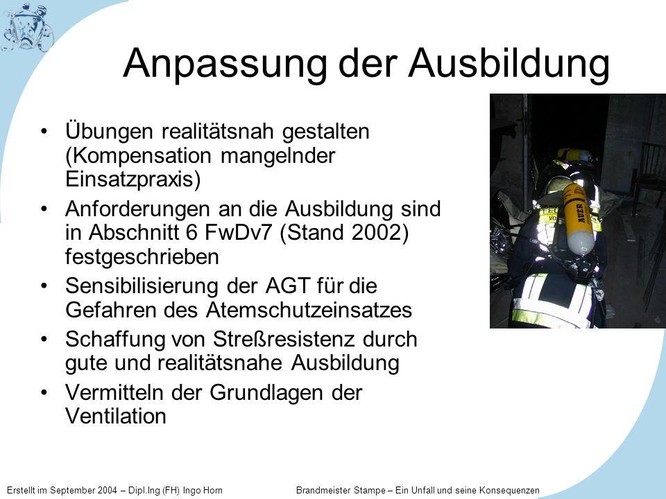 Erstellt im September 2004 – Dipl.Ing (FH) Ingo Horn Brandmeister Stampe – Ein Unfall und seine Konsequenzen Anpassung der Ausbildung Übungen realität