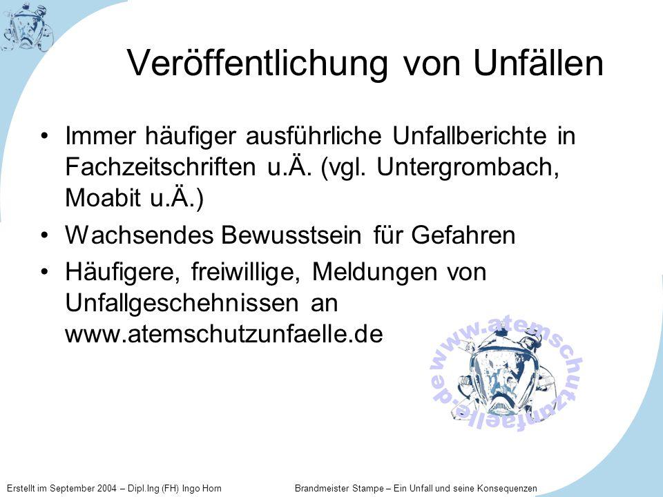 Erstellt im September 2004 – Dipl.Ing (FH) Ingo Horn Brandmeister Stampe – Ein Unfall und seine Konsequenzen Veröffentlichung von Unfällen Immer häufi