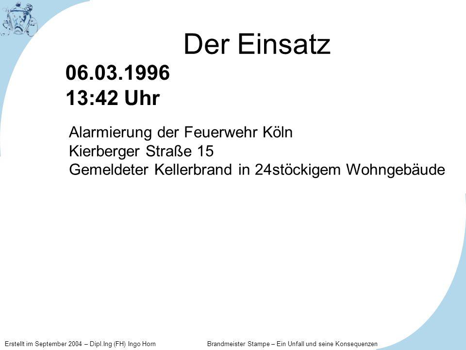 Erstellt im September 2004 – Dipl.Ing (FH) Ingo Horn Brandmeister Stampe – Ein Unfall und seine Konsequenzen Die Alarmkette 2 LF (LF 1-1,LF2) 1TroTLF (Tro10) 1DL (DL2) 1GWA 1RTW